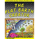 The Flat Earth Creator: The Demiurge, Yaldabaoth & the Father of Lies (English Edition)