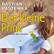 Der kleine Prinz: Neu übersetzt von Thomas Pigor