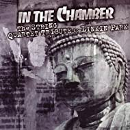 In The Chamber - The String Quartet Tribute to Linkin Park