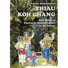 Thiau Koh Chang: Eine Reise zu Thailands Elefanteninsel vor 20 Jahren