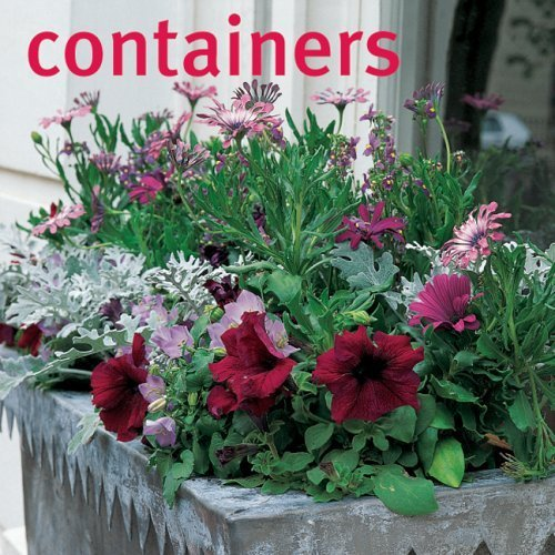 Containers: 40 inspirational ideas for transforming your outside space with container gardening, from window boxes to patio tubs and from spring flowers to a port by David Grist (2005-02-04)