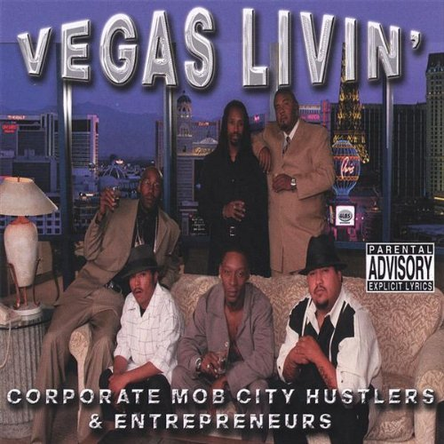 Vegas Livin' by Corporate Mob City Hustlers & Entrepreneurs