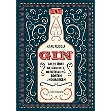 Gin: Alles über Geschichte, Herstellung, Sorten und Marken
