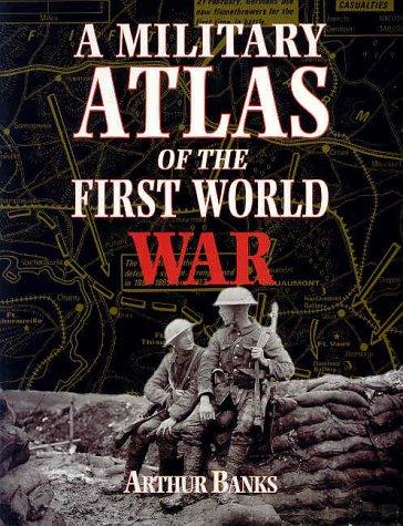 A Military Atlas of the First World War por Arthur Banks