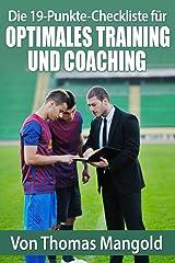 Die 19-Punkte-Checkliste für optimales Training und Coaching Kindle Ausgabe