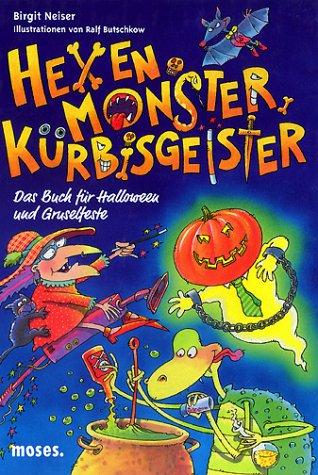 Hexen, Monster, Kuerbisgeister - Das Buch fuer Halloween und Gruselfeste