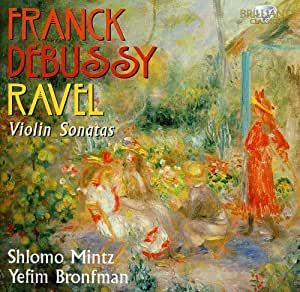Franck; Debussy; Ravel: French Violin Sonatas