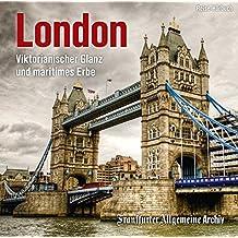 London: Viktorianischer Glanz und maritimes Erbe