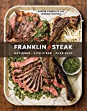 Franklin Steak: Dry-Aged. Live-Fired. Pure Beef. (English Edition)
