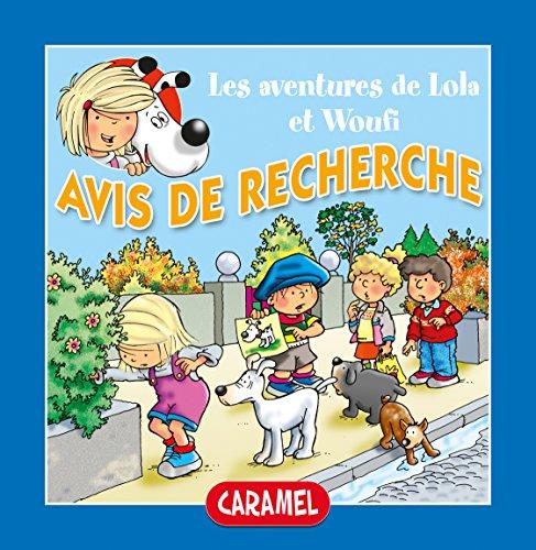 Avis de recherche: Un petit livre pour enfants (Lola & Woufi t. 6)