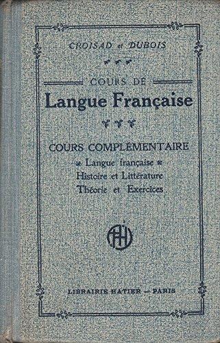 cours-de-langue-franaise-langue-franaise-histoire-et-littrature-thorie-et-exercices-cours-complmentaires-ecoles-normales-brevet-lmentaire
