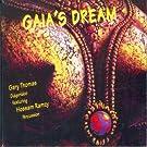 Gaia's Dream by Gary Thomas (2006-01-17)
