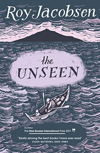 The Unseen: SHORTLISTED FOR THE MAN BOOKER INTERNATIONAL PRIZE 2017