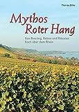 Mythos Roter Hang: Von Riesling, Reben und Ritualen hoch über dem Rhein
