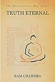 TRUTH ETERNAL-THE HEARTFULNESS WAY SERIES