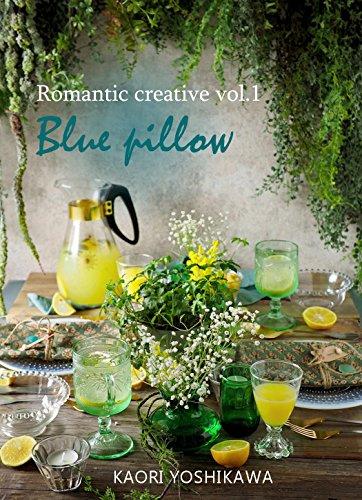Romantic creative vol 1 Blue pillow (Japanese Edition)