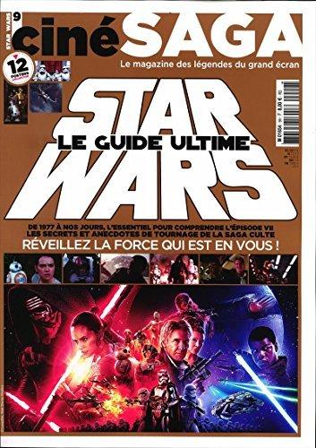 ciné saga hors-série; le guide ultime Star Wars - réveillez la force qui est en vous