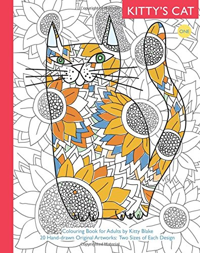 Kitty's Cat: Book One: Colouring Book for Adults: Twenty Patterned, Paper Cats. Essential in Any Colouring Book for Grown-ups Collection. A Perfect gift for a Cat Lover: Volume 1