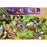 Proyecto Juglar Siglo XXI. Música 2. EP 2