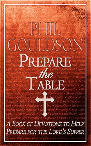 Prepare the Table: A Book of Devotions to Help Prepare for the Lord's Supper by Phil Gouldson (2010-02-25)