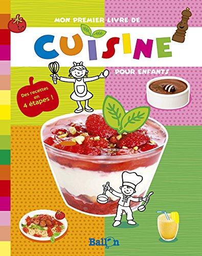 Mon premier livre de cuisine ballon tous les prix d - Livres de cuisine pour enfants ...