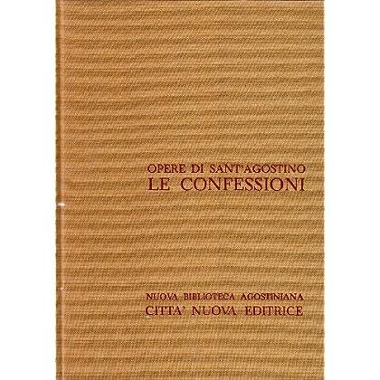 Opera Omnia: Le Confessioni: 1