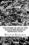 The Work of Art in the Age of Mechanical Reproduction (English Edition)