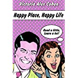 Self-Help: Happy Place, Happy Life - Finding Joy, Happiness & Satisfaction in Life, Love & Work (English Edition)