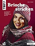 Brioche stricken (kreativ.kompakt.): Kuschelweiche Accessoires im Patentmuster gestrickt