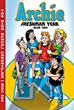Archie Freshman Year Book 1 (The Highschool Chronicles Series)