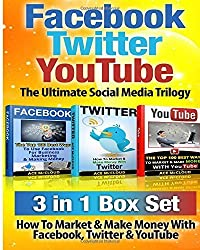 Facebook: Twitter: YouTube: The Ultimate Social Media Trilogy: 3 in 1 Box Set: How To Market & Make Money With Facebook, Twitter & YouTube (Facebook ... Marketing, YouTube Marketing, Social Media) by Ace McCloud (2015-06-13)