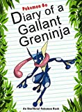 #4: Pokemon Go: Diary Of A Gallant Greninja: (An Unofficial Pokemon Book) (Pokemon Books Book 37)