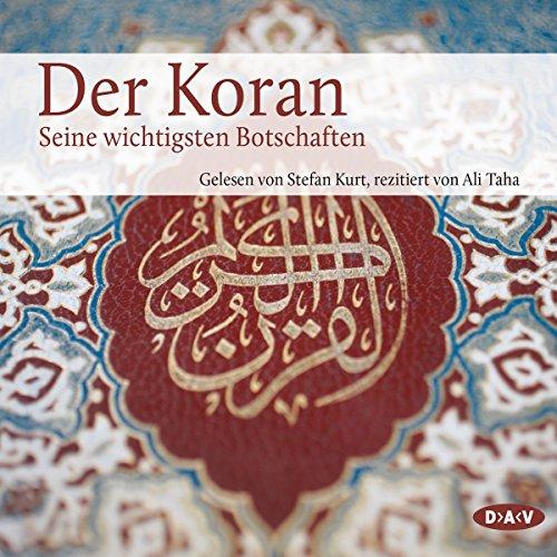 Der Koran: Die wichtigsten Botschaften