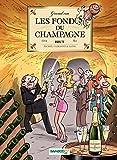 Les Fondus du vin - Tome 4 - Du champagne (Hors collection) (French Edition)