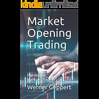 Market Opening Trading: Handel der Markteröffnung (German Edition)