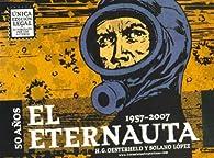 El Eternauta par  Francisco Solano Lopez Hector G. Oesterheld