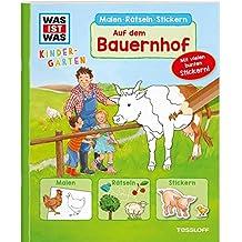 WAS IST WAS Kindergarten. Auf dem Bauernhof: Malen, Rätseln, Stickern