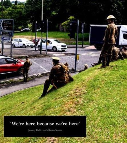 Jeremy deller we re here because we re here par Jeremy Deller