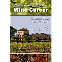 How to Launch Your Wine Career by Thach PhD, Liz, D'Emilio, Brian (2009) Paperback