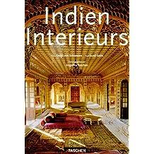 Indien Interieurs [Intérieurs de l`Inde = Indian interiors]