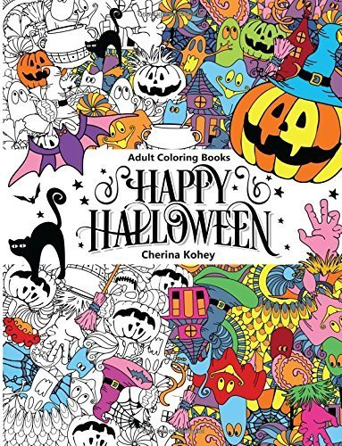 Adult Coloring Book: Happy Halloween : for Relaxation and Meditation: Volume 10 by Cherina Kohey (2015-10-04)