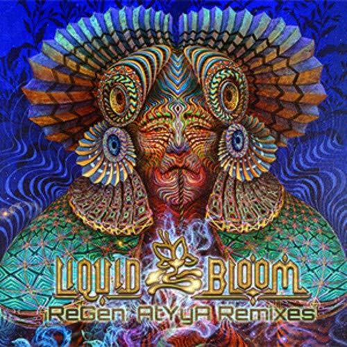 Regen Atyya Remixes - Bloom Liquid
