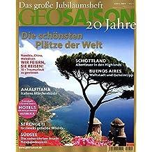 GEO Saison 4/2009 - Die schönsten Plätze der Welt: Das große Jubiläumsheft: 20 Jahre GEO SAISON