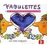 Les Fabulettes D'Anne Sylvestre /Vol.13 : Les Mots Magiques