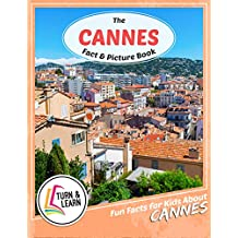 The Cannes Fact and Picture Book: Fun Facts for Kids About Cannes (Turn and Learn) (English Edition)