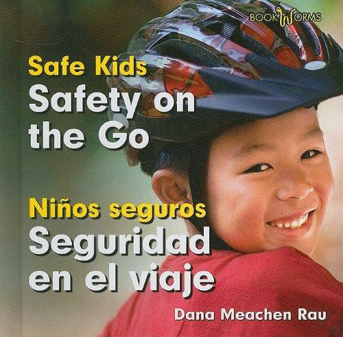 Safety on the Go / Seguridad en el viaje (Bookworms: Safe Kids/ Bookworms: Ninos Seguros)