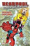 Deadpool Killer-Kollektion: Bd. 4: Totgesagte leben länger