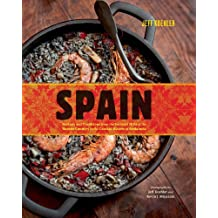 Spain: Recipes and Traditions from the Verdant Hills of the Basque Country to the Coastal Waters of Andalucia (English Edition)