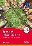 Alltagstauglich Spanisch: Die wichtigsten Sätze zum Mitreden / Buch mit MP3-Download