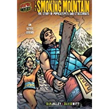 The Smoking Mountain: The Story of Popocatepetl and Iztaccihuatl: an Aztec Legend (Graphic Myths and Legends)